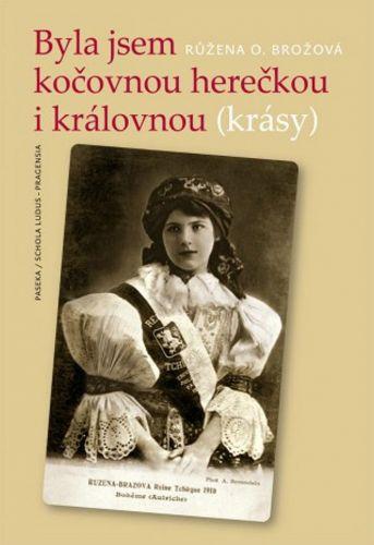 Růžena Opravilová-Brožová: Byla jsem kočovnou herečkou i královnou (krásy) cena od 156 Kč