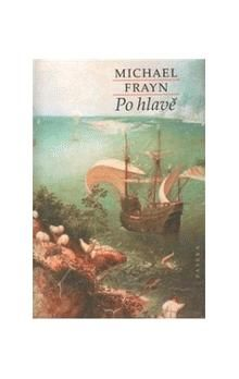 Michael Frayn: Po hlavě cena od 206 Kč
