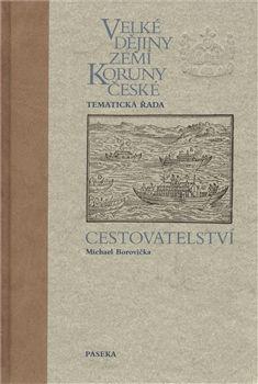 Michael Borovička: Velké dějiny zemí Koruny české Cestovatelství cena od 556 Kč