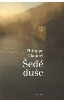 Philippe Claudel: Šedé duše cena od 180 Kč
