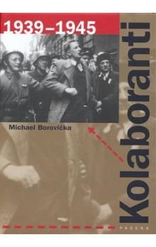Michael Borovička: Kolaboranti 1939-1945 cena od 265 Kč