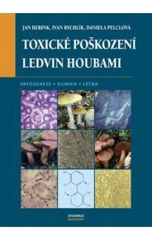 Jan Herink: Toxické poškození ledvin houbami cena od 371 Kč