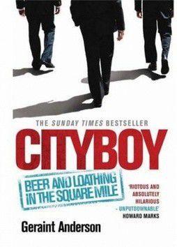 Geraint Anderson: Cityboy - Geraint Anderson cena od 304 Kč