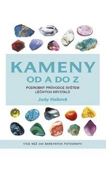 Judy Hall: Kameny od A do Z - Podrobný průvodce světem léčivých krystalů cena od 254 Kč