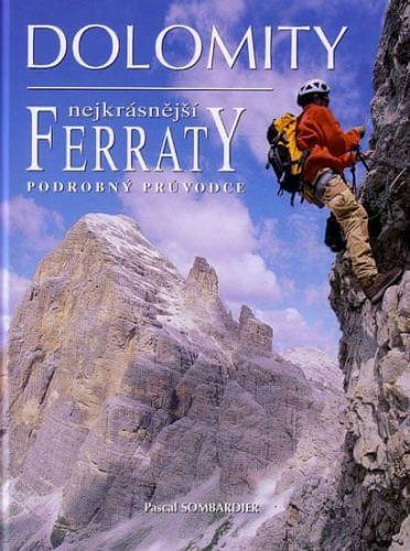 Sombardier Pascal: Dolomity - Nejkrásnější Ferraty - podrobný průvodce cena od 227 Kč