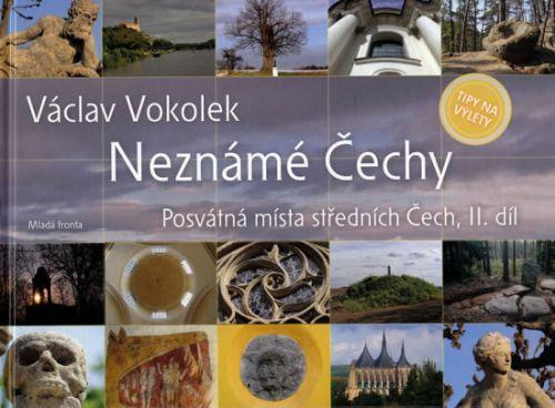 Václav Vokolek: Neznámé Čechy - Posvátná místa středních Čech - II. díl cena od 279 Kč