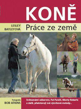 Lesley Bayley: Koně - práce ze země cena od 282 Kč