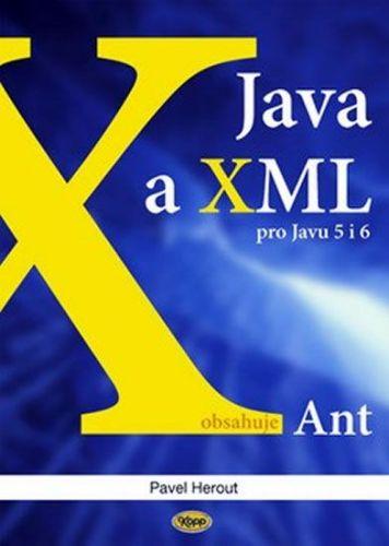Pavel Herout: Java a XML pro Javu 5 i 6 cena od 173 Kč