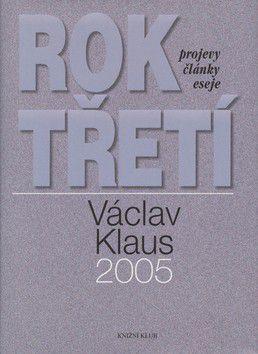 Václav Klaus: Rok třetí - Projevy, články, eseje cena od 268 Kč