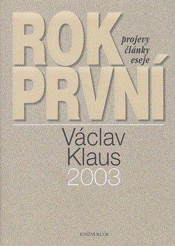 Václav Klaus: Rok první 2003 cena od 80 Kč