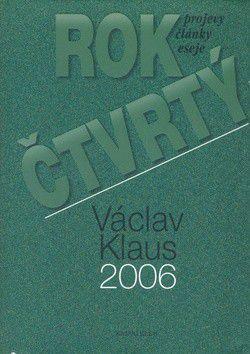 Václav Klaus: Rok čtvrtý - Projevy, články, eseje cena od 263 Kč