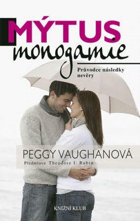 Peggy Vaughan: Mýtus monogamie - Průvodce následky nevěry cena od 182 Kč
