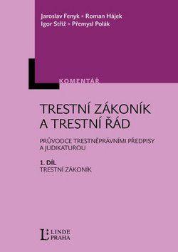 Jaroslav Fenyk a kol.: Trestní zákoník a trestní řád 1.díl Trestní zákoník cena od 855 Kč