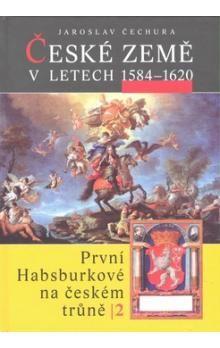 Rudolf Čechura: České země v l.1584-1620 cena od 342 Kč