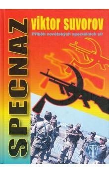 Viktor Suvorov: Specnaz - Příběh sovětských speciálních sil cena od 179 Kč