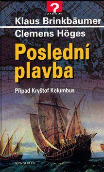 Klaus Brinkbäumer: Poslední plavba - Případ Kryštof Kolumbus cena od 237 Kč