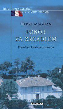 Pierre Magnan: Pokoj za zrcadlem cena od 217 Kč