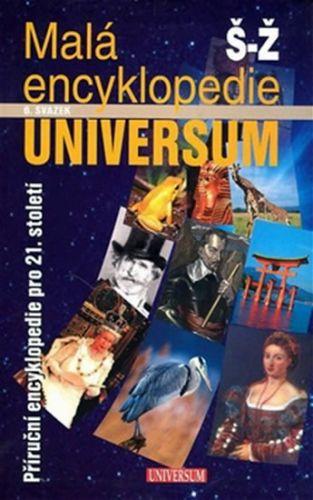 Malá encyklopedie UNIVERSUM Š-Ž 6. svazek cena od 223 Kč