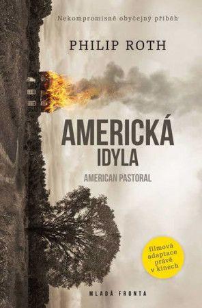 Philip Roth: Americká idyla - MF cena od 184 Kč