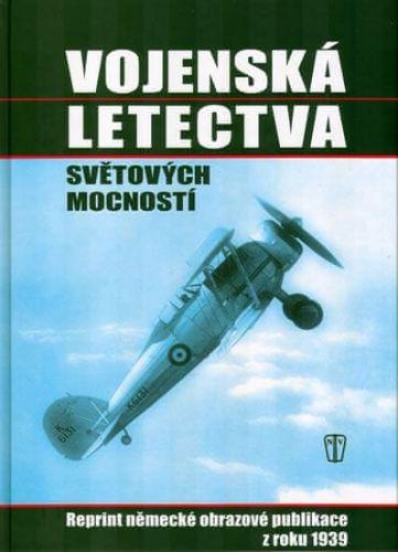 Václav Pauer, Jaroslava Pauerová: Vojenská letectva světových mocností cena od 60 Kč