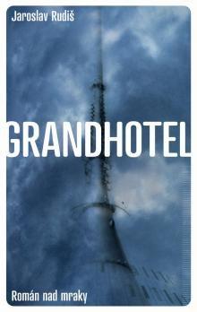 Jaroslav Rudiš: Grandhotel - Román nad mraky cena od 152 Kč