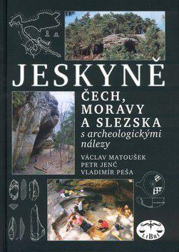 Václav Matoušek: Jeskyně Čech, Moravy a Slezska cena od 0 Kč