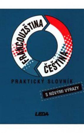 Vlasta Rejtharová: Francouzština, čeština - praktický slovník s novými výrazy cena od 162 Kč