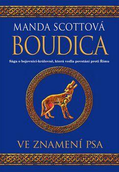Manda Scott: Boudica 3 - Ve znamení psa cena od 351 Kč