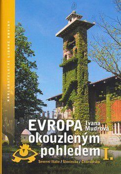 Ivana Mudrová: Evropa okouzleným pohledem l. cena od 183 Kč