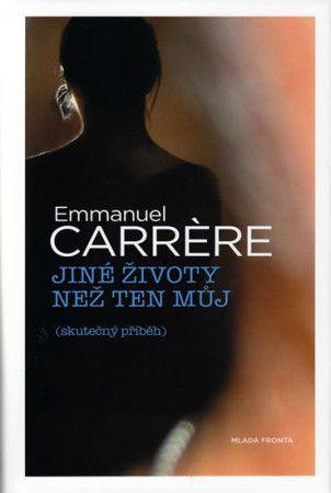 Emmanuel Carrére: Jiné životy než ten můj (skutečný příběh) cena od 263 Kč