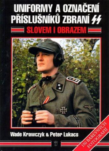 Wade Krawczyk, Peter V. Lukacs: Uniformy a označení příslušníků zbraní SS cena od 373 Kč