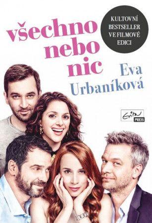 Eva Urbaníková: Všechno nebo nic cena od 0 Kč