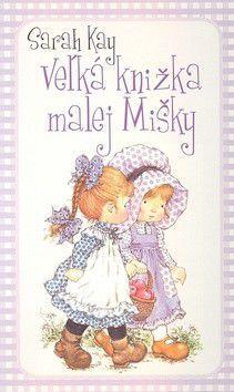Sarah Kay: Veľká knižka malej Mišky cena od 67 Kč