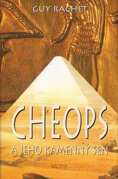 Guy Rachet: Cheops a jeho kamenný sen cena od 191 Kč