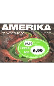 Jim Wark: Amerika z výšky cena od 191 Kč