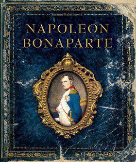 Susanne Rebscher: Napoleon Bonaparte cena od 187 Kč
