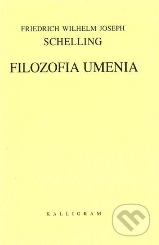Friedrich Wilhelm Joseph Schelling: Filozofia umenia cena od 375 Kč