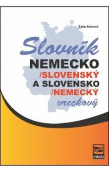 Táňa Balcová: Nemecko/slovenský a slovensko/nemecký vreckový slovník cena od 207 Kč