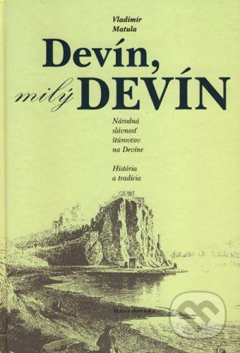 Vladimír Matula: Devín, milý Devín cena od 225 Kč