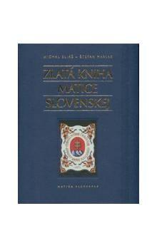 Michal Eliáš, Štefan Haviar: Zlatá kniha Matice slovenskej cena od 250 Kč