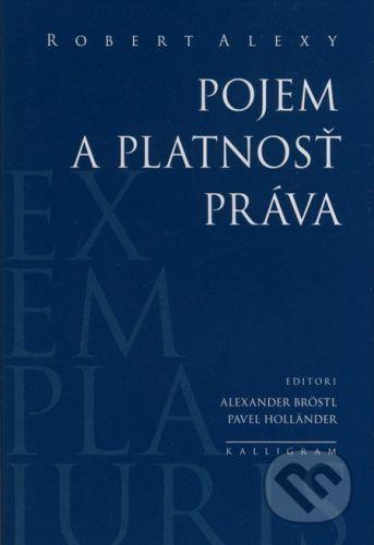 Robert Alexy: Pojem a platnosť práva - Robert Alexy cena od 299 Kč