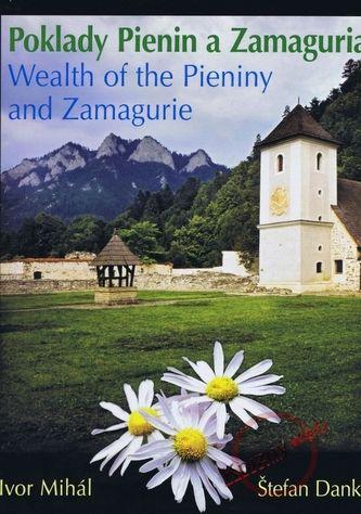 Štefan Danko, Ivor Mihál: Poklady Pienin a Zamaguria Wealth of the Pieniny and Zamagurie cena od 298 Kč