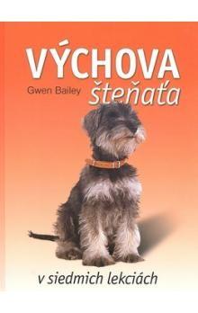 Gwen Bailey: Výchova šteňaťa cena od 194 Kč