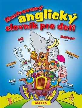 Ilustrovaný anglický slovník pre deti cena od 175 Kč