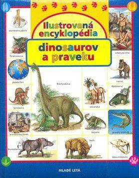 Ilustrovaná encyklopédia dinosaurov a praveku cena od 239 Kč