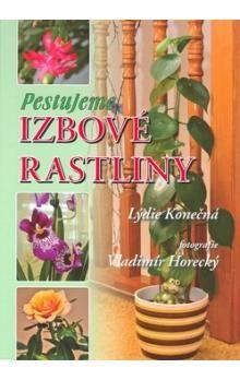Lýdie Konečná, Vladimír Horecký: Pestujeme izbové rastliny cena od 213 Kč