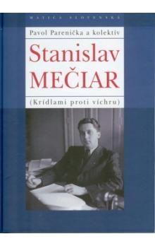 Pavol Parenička: Stanislav Mečiar - Krídlami proti víchru cena od 47 Kč