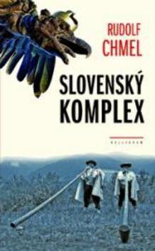 Rudolf Chmel: Slovenský komplex cena od 130 Kč