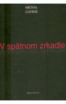 Michal Gáfrik: V spätnom zrkadle cena od 47 Kč