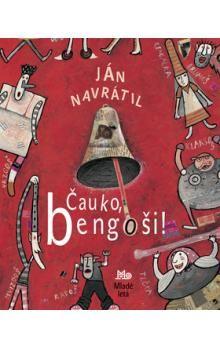 Ján Navrátil: Čauko, bengoši! cena od 163 Kč